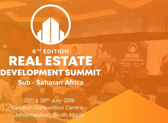 Real Estate Development Summit, Sub-Saharan Africa, 6th Edition